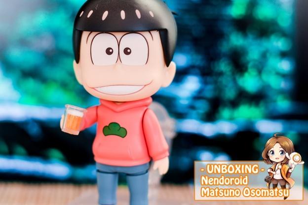 Unboxing – Nendoroid Osomatsu Matsuno
